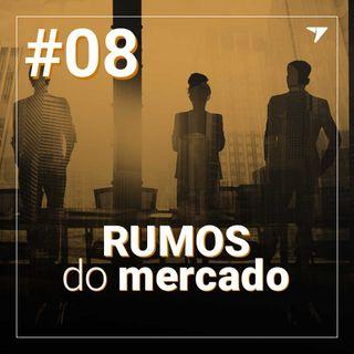 Rumos do Mercado #8 - Semana de 10/02/2020