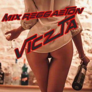 Mix reggaeton x VicZta