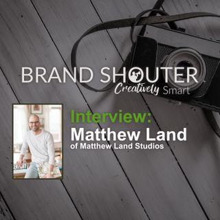 Interview with Matt Land of Matthew Land Studios