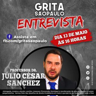 """""""Grita São Paulo Entrevista"""" com o Professor Dr. Júlio César Sanchez"""