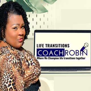 Life Transitions with Coach Robin