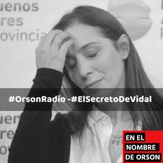#OrsonRadio - El secreto de Vidal...