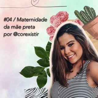 #04 / Maternidade da Mãe Preta por @corexistir