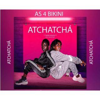 As 4 Bikini - Atchatchaá - (Afro House) - Prod - Dikanza Beat_(BAIXAR AGORA MP3)