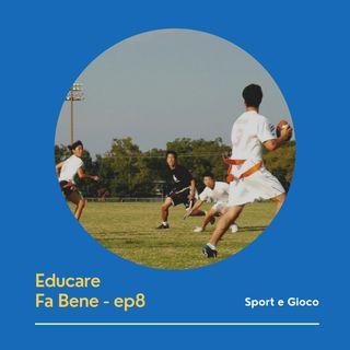 Educare Fa Bene - Ep. 8 - Il gioco e la funzione educativa dello Sport
