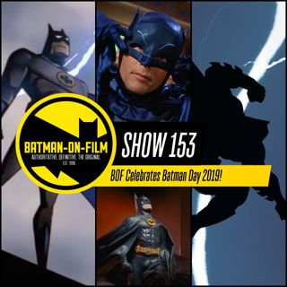 153 | BOF Celebrates Batman Day 2019!