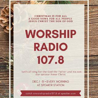 Episode 4 - Worship Radio 107.8 Christmas Came Let's Celebrate