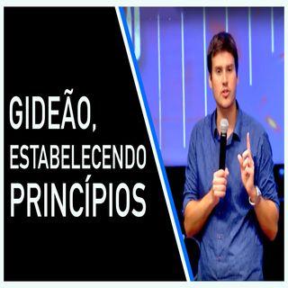 Gideão, Estabelecendo Principios - Rodrigo Basto