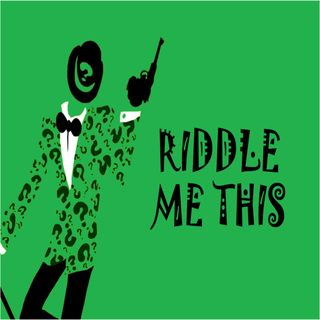 No 81: Riddle Me This