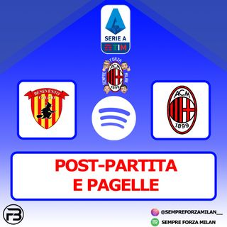 BENEVENTO-MILAN 0-2 | PAGELLE e Post Partita