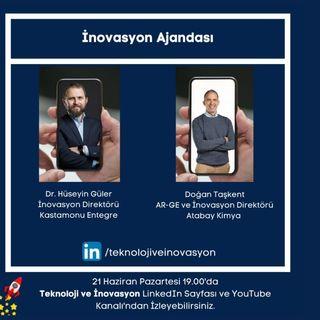 İnovasyon Ajandası'nda Dr. Hüseyin Güler'in konuğu AR-GE ve İnovasyon Direktörü Doğan Taşkent