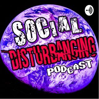 Social Disturbancing