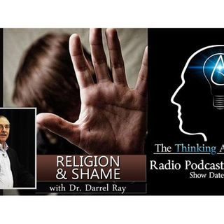 Religion and Shame (with Dr. Darrel Ray)