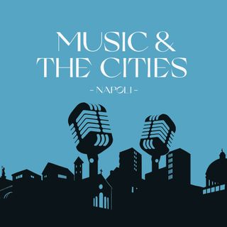 Music & The Cities (EN) | Napoli
