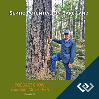 Ep 7 Septic Potential On Bare Land
