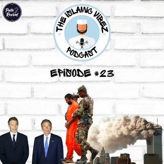 EP#23: Just Thinking - 9/11, The day that shook the Muslim world