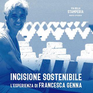 INCISIONE SOSTENIBILE l'esperienza di Francesca Genna