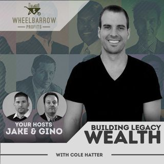 WBP - Building Legacy Wealth with Cole Hatter