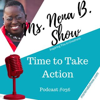 036 - Time to Take Action