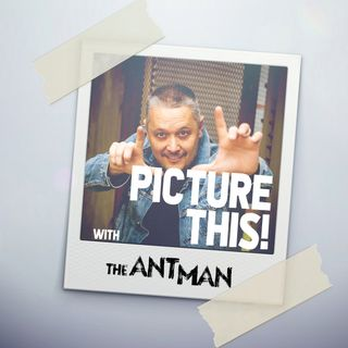 PICTURE THIS! with The AntMan