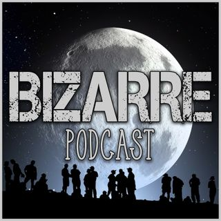 Bizarre podcast : paranormal  mysteries and everything strange and unexplained