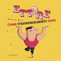 Audiolibri per bambini - Ettore l'uomo straordinariamente forte (Magali Le Huche)
