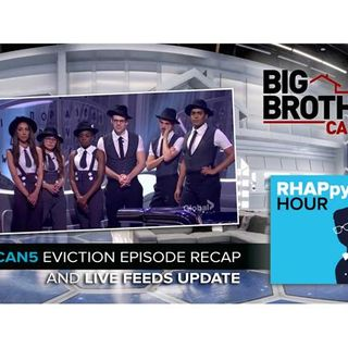 RHAPpy Hour | Big Brother Canada 5 Eviction Recap