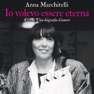 "Anna Marchitelli ""Io volevo essere eterna"""