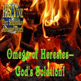 Omega of Heresies—God's Solution