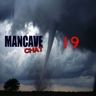 Mancave Chat Episode 19