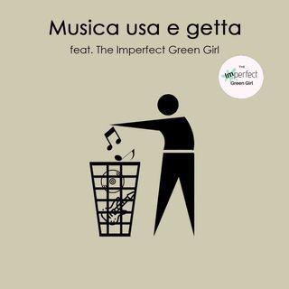 S2 E10. Musica usa e getta (feat. The Imperfect Green Girl)