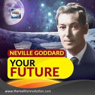Neville Goddard Your Future