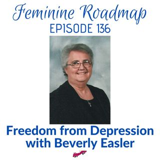 FR Ep #136 Freedom from Depression with Beverly Easler
