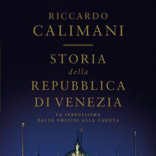 """Riccardo Calimani """"Storia della Repubblica di Venezia"""""""