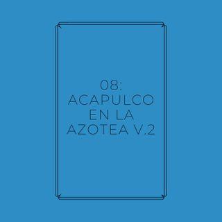 Experimento #EnPantufla 08 - Acapulco en la azotea V.2