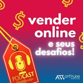 Episódio 2 - Os desafios de vender on-line