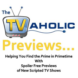 The TVaholic Previews...