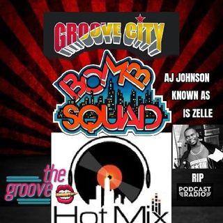 THE GROOVE HOT MIX PODCAST RADIO RIP AJ JOHNSON DJ STARR SUNGLASSES MIX