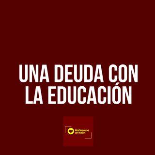 Una deuda con la eduación