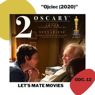 """#12 """"Ojciec"""" - jak zbudować  filmowy świat chorej osoby?"""
