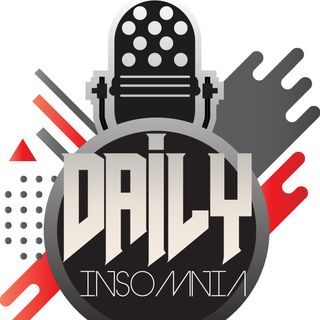 Daily Insomnia Episode 88 - Woah