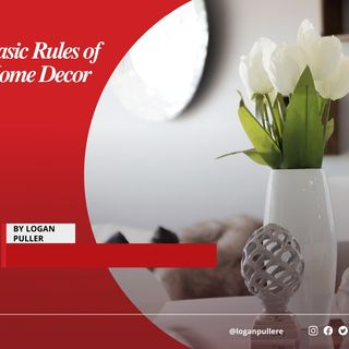 Logan Puller Talks About Basic Rules of Home Decor