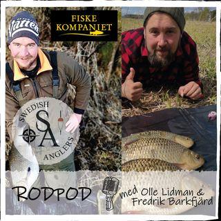 Swedish Anglers RodPod avsnitt 27 med Olle Lidman och Fredrik Barkfjärd