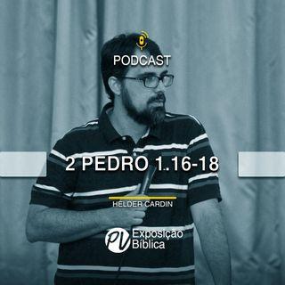 2 Pedro 1.16-18 - Helder Cardin