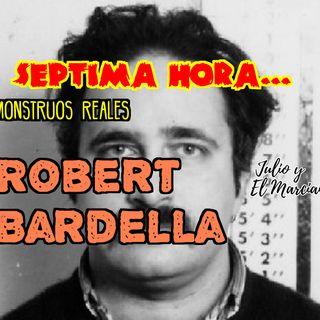 Septima Hora: Monstruos reales, Robert Bardella 2