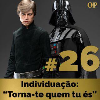 "#26 - Individuação: ""Torna-te quem tu és"""