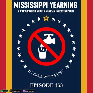 Mississippi Yearning: A Conversation on American Infrastructure