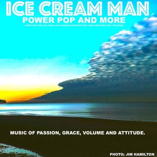 Ice Cream Man Power Pop and More #332