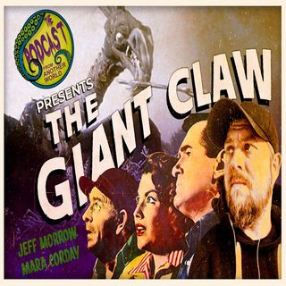 The Podcast From Another World - The Giant Claw