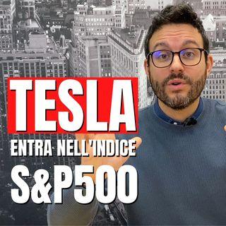 Tesla entra nell'S&P500: le azioni saliranno ancora?